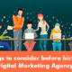 Things to consider before hiring a Digital Marketing Agency