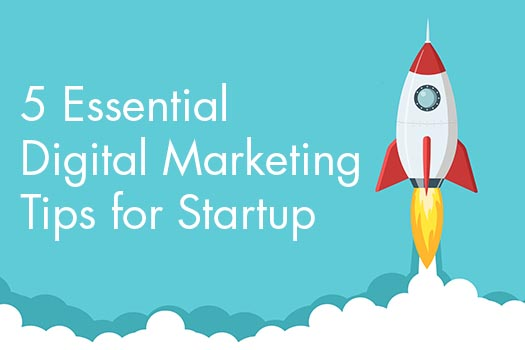 5 Essential Digital Marketing Tips for Startup