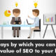 5 ways by which you can tell the value of SEO to your boss