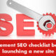 Implement SEO checklist before launching a new site