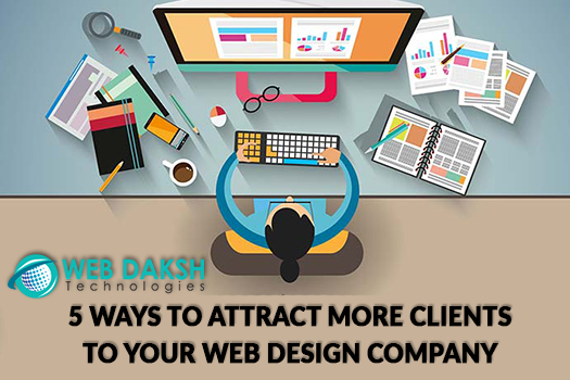 5 ways to attract more clients to your web design company