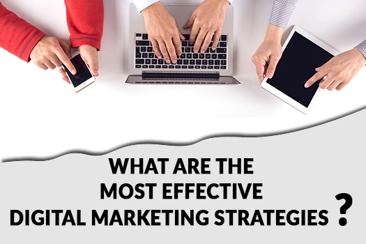Most Effective Digital Marketing Strategies